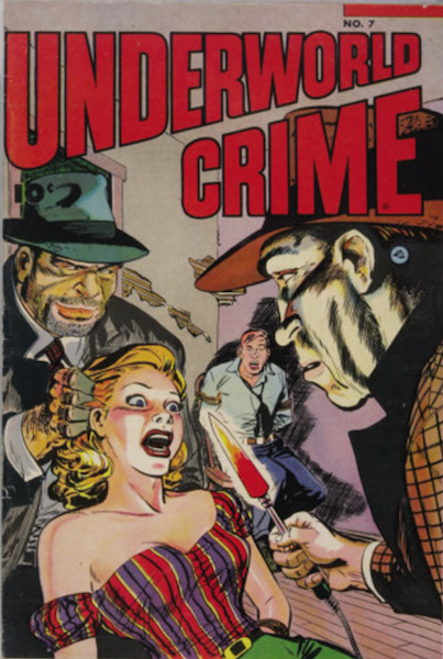 Underworld Crime #7 (1953): Woman Threatened by Hot Poker. Click for value