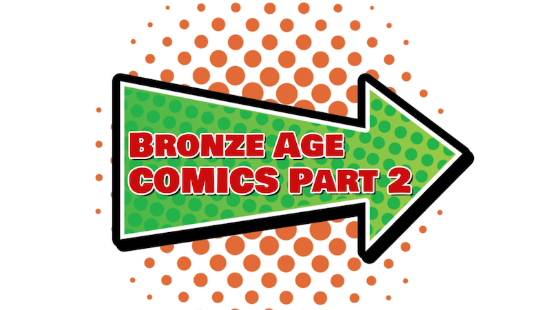 Click for Bronze Age Comic Books #101 Through #200