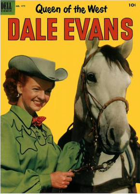 Four Color #479: Dale Evans (#1) Queen of the West. Click for value.