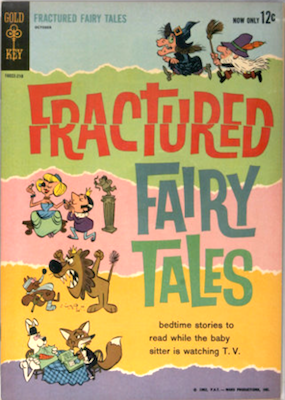 Fractured Fairy Tales #1 (1962). From Bullwinkle and Rocky TV show, Gold Key comics. Click for values