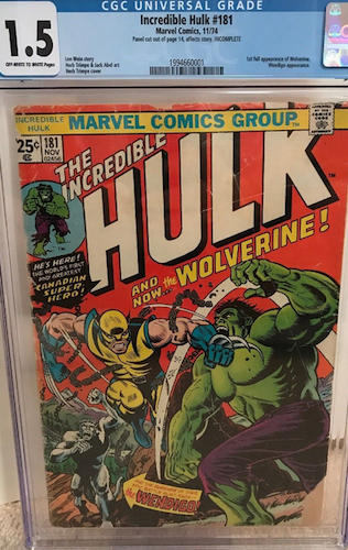 Incredible Hulk 181 CGC 1.5. Missing corner, thrashed spine, serious wear across the top, and missing part of an interior page and therefore incomplete