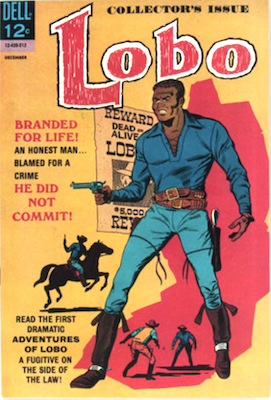 Lobo #1, Dell Comics: 1st black character to have his own comic book series. Click for values