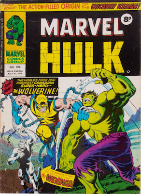 Mighty World of Marvel #198, UK Version of Incredible Hulk #181, 1st Wolverine. Click for values