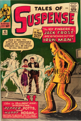 Tales of Suspense #45: First appearance of Happy Hogan, Pepper Potts and Jack Frost. Click for values