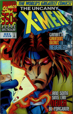 Uncanny X-Men Comics #350: Trial of Gambit, holographic prism cover. Click for values