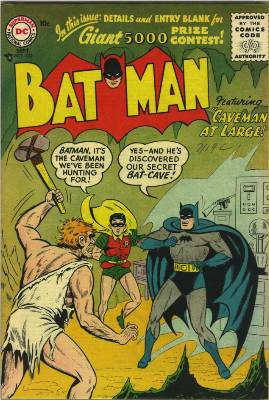 Batman 102. A caveman in the Batcave. Sheesh! Click for value