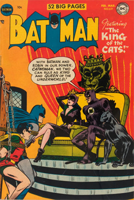 Origin and First Appearance, King of Cats, Batman #69, February, 1952. Click for value