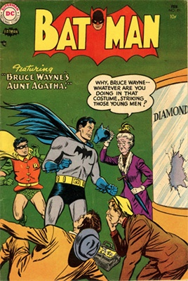 Batman #89, February 1955; First Appearance, Aunt Agatha. Click for value
