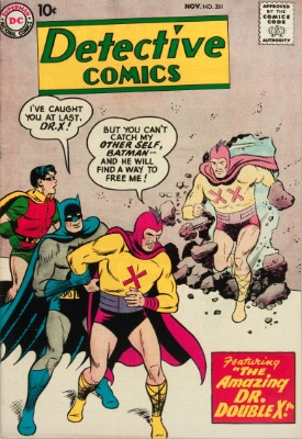 Origin and First Appearance, Doctor Double X, Detective Comics #261, DC Comics, 1958. Click for value