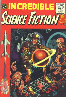 Incredible Science Fiction #30 (July/August 1955): Incredible Weirdness. FIrst issue. Click for values