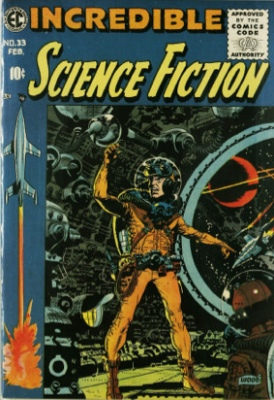 Incredible Science Fiction #33 (Jan/Feb 1956): The End of EC Comics. Click for values