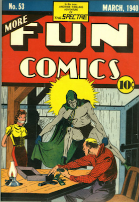 More Fun Comics #53 (Mar 1940): Second Appearance of Spectre. One of the most valuable comic books of the Golden Age. Click for values