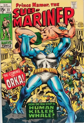 Origin and First Appearance, Orka, Prince Namor, the Sub-Mariner #23, Marvel Comics, 1970. Click for value