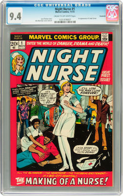 Good luck finding an exceptional CGC 9.4 copy of Night Nurse #1. Linda Carter's first appearance is rare in high grade. Click to buy a copy