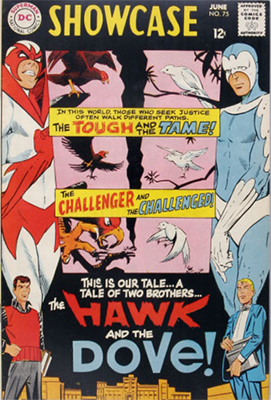 Showcase #75 (June 1968): Origin and first appearance of Hawk and Dove by Steve Ditko. Click for values