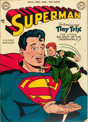 Superman #58: first appearance of Tiny Trix. Click for values