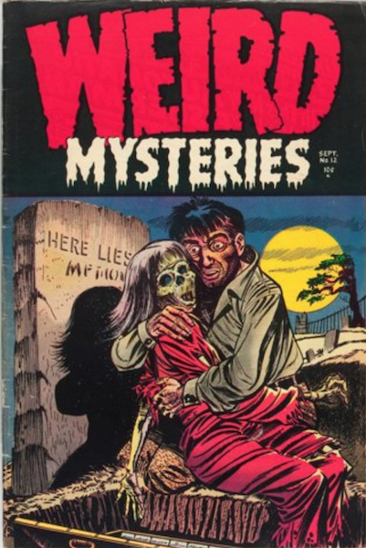 Weird Mysteries #12 (1954): Man Reunited With Rotted Wife cover! Click for value