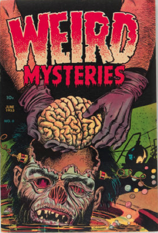 #1 Most valuable horror comic: Weird Mysteries #5. Gross Frankenstein-style image of brain being placed into creature's head! Click for value
