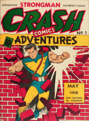 Crash Comics #1: First Appearances of Blue Streak, Strongman, The Perfect Human and Shangra. Click for current values.
