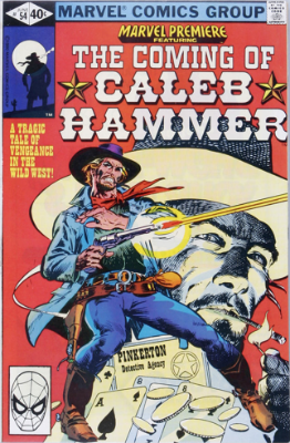 Marvel Premiere #54 (June, 1980): Caleb Hammer; First Appearance. Click for value