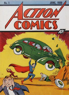 Action Comics #1 (June 1938), Origin and First Appearance of Superman. Marginally the world's most valuable comic book, just eclipsing Detective Comics #27 (first Batman).
