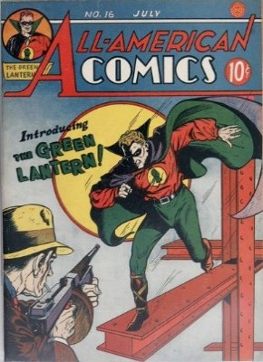 All-American Comics #16 (July 1940): Origin and First Appearance, Green Lantern (Alan Scott). Click to have YOURS appraised!