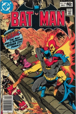 Origin and First Appearance, Firebug, Batman #318, DC Comics, 1979. Click for value