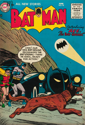 Batman #92, June 1955; First Appearance, Ace, the Bat-Hound. Click for value
