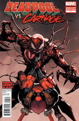 Deadpool vs Carnage #1 Variant edition. Click for values