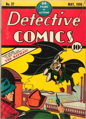 Detective Comics #27: (May 1939): First Appearance of Batman. One of only two comic books to sell for more than $2m. Marginally beaten for the world record by a copy of Action Comics #1