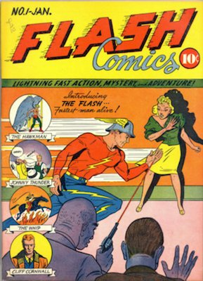 Flash Comics #1 (Jan 1940): Origin and First Appearance of The Flash (Jay Garrick), Hawkman (Carter Hall), Johnny Thunder. Click for values