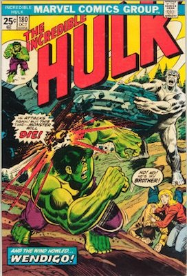 Incredible Hulk #180 First brief appearance of Wolverine, later of the X-Men  Click here to see current market values