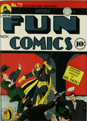 More Fun Comics #73 (Nov 1941): Origin and First Appearance, Dr. Fate. Click for values