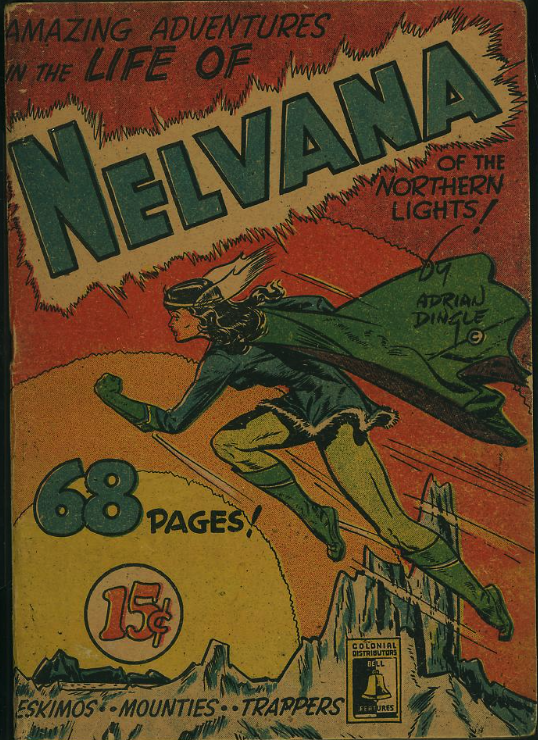 Nelvana of the Northern Lights is a Canadian original superhero from the Golden Age of WWII