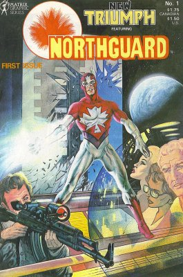 Origin and First Appearance, Northguard, New Triumph Featuring Northguard #1, Matrix Graphic Series, 1984. Click for value