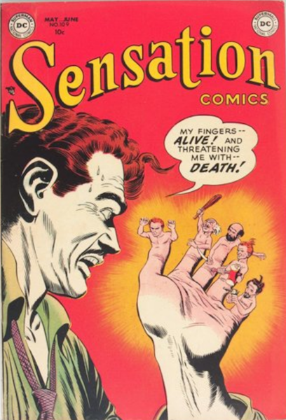 Sensation Comics #109 (1952): Man's Fingers Come to Life and Try to Kill Him! Click for value