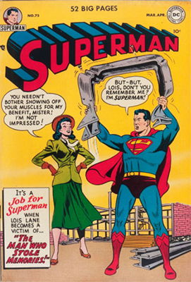 Superman #75: a mis-numbered edition exists incorrectly showing #74 on the cover. Click for values