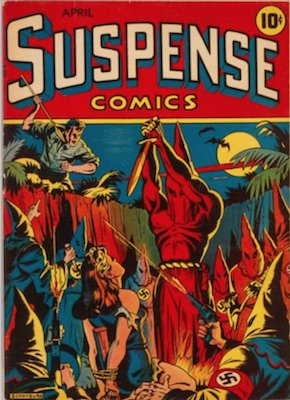 Suspense Comics #3; Highly controversial cover with Nazis, sacrifice and Klan images. Click for values