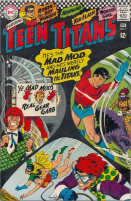 Origin and First Appearance, The Mad Mod, Teen Titans #7, January, 1967. Click for value