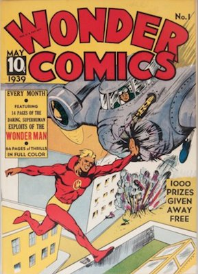 Wonder Comics #1 (Mar 1939): Origin and First Appearance, Wonder-Man (Only Appearance). Very rare. Click for values